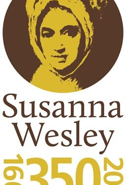 'MOTHER WESLEY' @ 350: The Faith, Marriage, and Parenting Legacy that changed the World